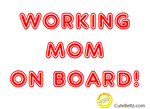 working mom _ cute beltz_copyright