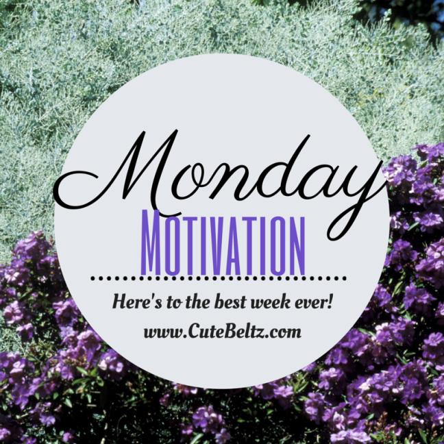 Motivation Monday with Cute Beltz